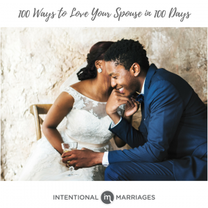 100 Ways to Love Your Spouse in 100 Days!